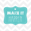 Make it Happen Motivational Printable