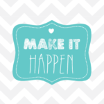 Make it Happen with Chevrons Motivational Printable
