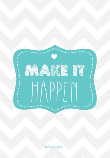 Make it Happen Motivational Printable